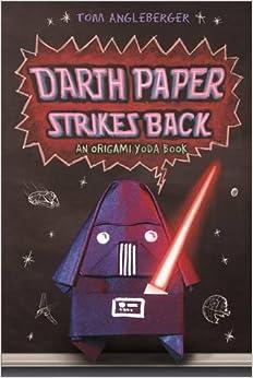 Darth Paper Strikes Back: Tom Angleberger: 9781419701276