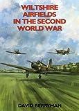 Wiltshire Airfields in the Second World War (Airfields Series)