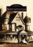 img - for Natchitoches (LA) (Images of America) by The Joyous Coast Foundation (2003-04-10) book / textbook / text book