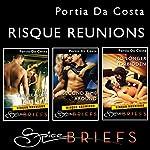Spice Briefs: Risqué Reunions | Portia Da Costa