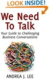 We Need To Talk: Your Guide to Challenging Business Conversations (Wealthy Thought Leader Library)