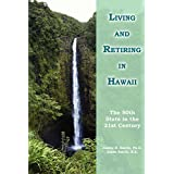 Living and Retiring in Hawaii: The 50th State in the 21st Centuryby James R. Smith
