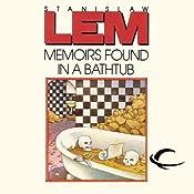 Memoirs Found in a Bathtub | [Stanislaw Lem]