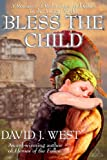 img - for Bless The Child: A Romance of Redemption and Glory in the Ancient World book / textbook / text book