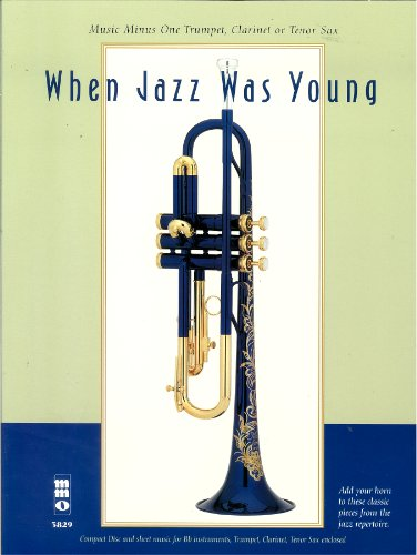 Music Minus One Trumpet, Tenor Sax or Clarinet: When Jazz Was Young (Sheet Music & CD)