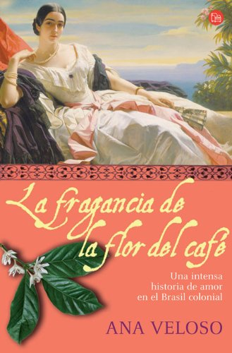 La Fragancia De La Flor Del Cafe/ Scents of the Coffee Flower (Narrativa (Punto de Lectura)) (Spanish Edition)