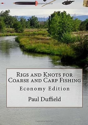 Rigs and Knots for Coarse and Carp Fishing: Economy Edition from CreateSpace Independent Publishing Platform
