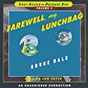 Farewell, My Lunchbag: Chet Gecko, Private Eye: Book 4