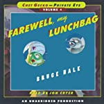 Farewell, My Lunchbag: Chet Gecko, Private Eye: Book 4 | Bruce Hale