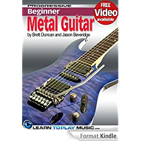 Metal Guitar Lessons for Beginners: Teach Yourself How to Play Guitar (Free Video Available) (Progressive Beginner) (English Edition)