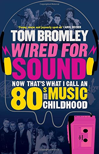Wired for Sound: Now That's What I Call An Eighties Music Childhood - paperback
