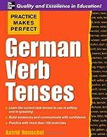 Practice Makes Perfect German Verb Tenses,