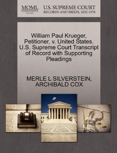 William Paul Krueger, Petitioner, v. United States. U.S. Supreme Court Transcript of Record with Supporting Pleadings