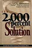 img - for The 2000 Percent Solution: Free Your Organization from
