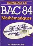 echange, troc COLLECTIF - Bac 84. mathematiques. terminales c, e. les sujets de juin 83 et des sessions anterieures conforme u nouveau programme. comment