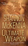 Ultimate Weapon (0758211902) by McKenna, Shannon