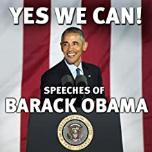 Yes We Can!: Speeches of Barack Obama Audiobook by Barack Obama Narrated by Barack Obama
