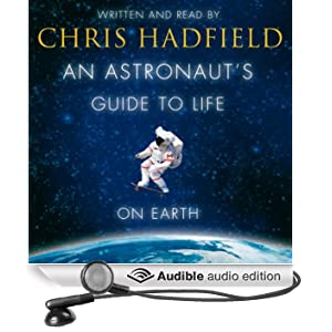 An Astronaut's Guide to Life on Earth (Unabridged)