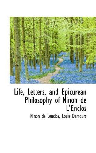 Life, Letters, and Epicurean Philosophy of Ninon de L'Enclos