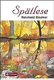 Spätlese: Mit Aquarellen des Autors - Reinhold Stecher