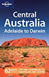 Charles Rawlings-Way Central Australia - Adelaide to Darwin (Lonely Planet Country & Regional Guides)