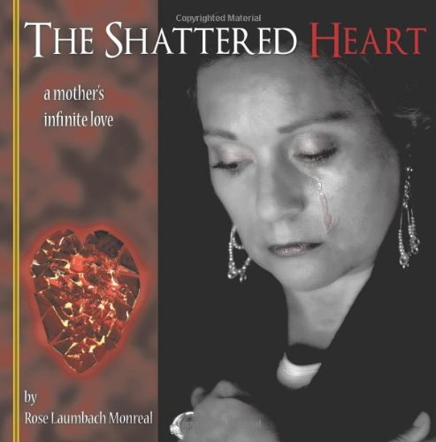 The Shattered Heart: A Mother's Infinite Love PDF