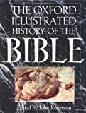 The Oxford Illustrated History of the Bible (Oxford Illustrated Histories)