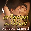 Against the Wall: Maverick Montana, Book 1 Audiobook by Rebecca Zanetti Narrated by Ann Marie Lee