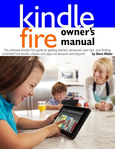kindle-fire-owners-manual-the-ultimate-kindle-fire-guide-to-getting-started-advanced-user-tips-and-f