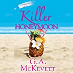 Killer Honeymoon: Savannah Reid, Book 18 (       UNABRIDGED) by G. A. McKevett Narrated by Dina Pearlman