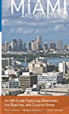 img - for Miami Architecture: An AIA Guide Featuring Downtown, the Beaches, and Coconut Grove book / textbook / text book