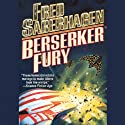 Berserker Fury (       UNABRIDGED) by Fred Saberhagen Narrated by Paul M. Garcia