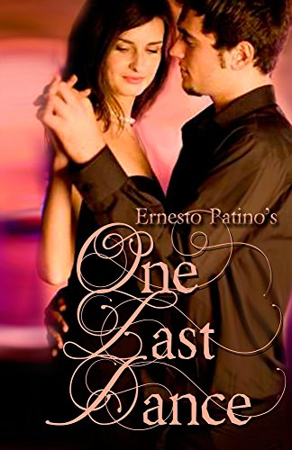 Book: One Last Dance by Ernesto Patino