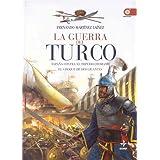 Guerra Del Turco, La (Clio. Crónicas de la Historia)