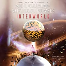InterWorld (       UNABRIDGED) by Neil Gaiman, Michael Reaves Narrated by Christopher Evan Welch
