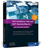 SAP NetWeaver BW und SAP BusinessObjects: Data Warehousing und Reporting - alle Tools im Überblick (SAP PRESS)
