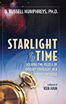 Starlight and Time: Solving the Puzzle of Distant Starlight in a Young Universe