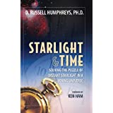 Starlight & Time ~ D. Russell Humphreys