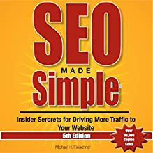 SEO Made Simple, 5th Edition: Insider Secrets for Driving More Traffic to Your Website, Volume 5 (       UNABRIDGED) by Mr. Michael H Fleischner Narrated by Kevin Kollins