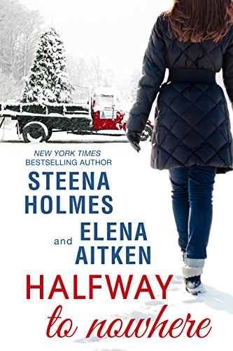 A novel sure to tug at the heartstrings of those who understand the depth of a mother's love…  Halfway to Nowhere by Steena Holmes and Elena Aitken  75% price cut!