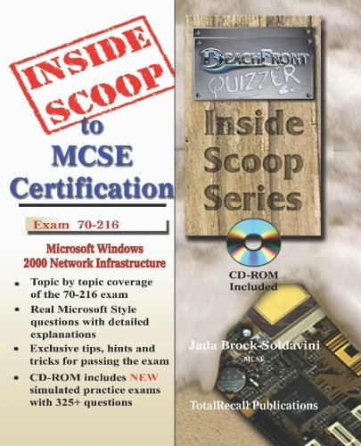 InsideScoop to MCP/MCSE Certification: Microsoft Windows 2000 Network Infrastructure Exam 70-216 (with BFQ CD-ROM Exam)
