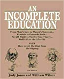 img - for An Incomplete Education: From Plato's Cave to Planck's Constant.Einstein to Gert book / textbook / text book