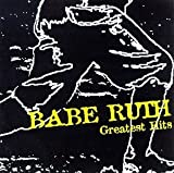 Babe Ruth - Greatest Hits by Babe Ruth (1995-04-26)