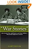 """War Stories"": False Atrocity Tales, Swift Boaters, and Winter Soldiers—What Really Happened in Vietnam"
