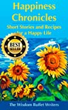 img - for Happiness Chronicles: Short Stories and Recipes for a Happy Life book / textbook / text book