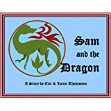 Sam And The Dragon ~ Eric B. Thomasma