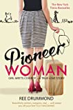 Ree Drummond Pioneer Woman: Girl Meets Cowboy - A True Love Story