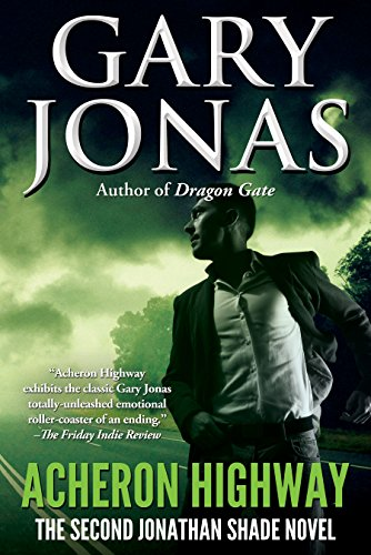 Book: Acheron Highway - The Second Jonathan Shade Novel by Gary Jonas