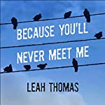 Because You'll Never Meet Me by Leah Thomas – Review