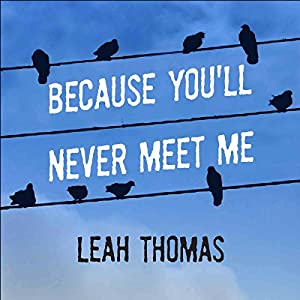 Because You'll Never Meet Me Audiobook